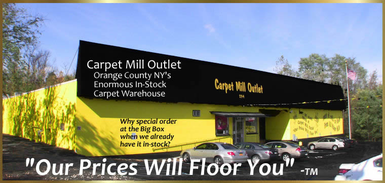 Carpet Mill Outlet --Carpeting for Orange County NY and Rockland County NY